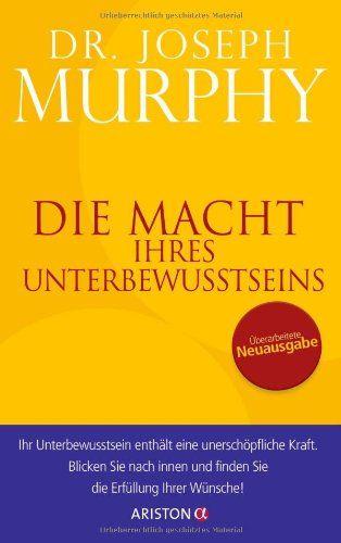 Die Macht Ihres Unterbewusstseins: Überarbeitete Neuausgabe von Joseph Murphy http://www.amazon.de/dp/3424200220/ref=cm_sw_r_pi_dp_5047ub1QWR2K5
