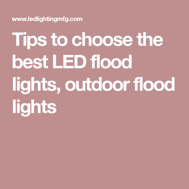 Tips to choose the best led flood lights outdoor flood lights tips to choose the best led flood lights outdoor flood lights mozeypictures Image collections