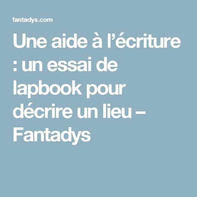 Une aide à l'écriture : un essai de lapbook pour décrire un lieu – Fantadys