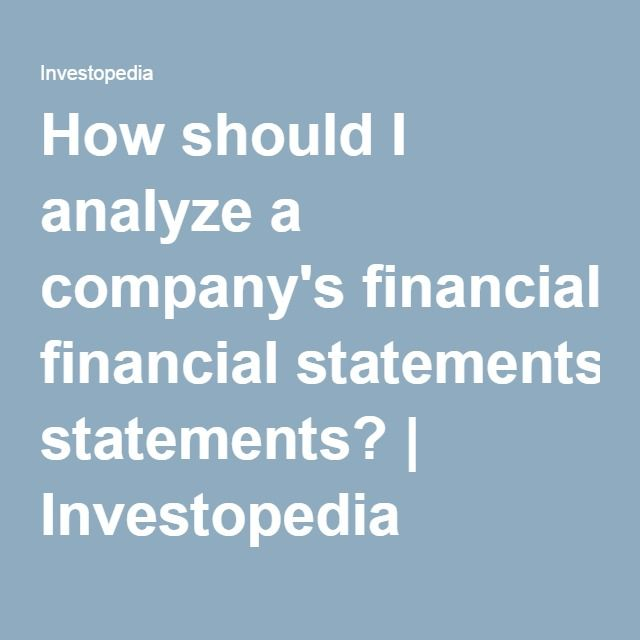 How Should I Analyze A Company S Financial Statements With