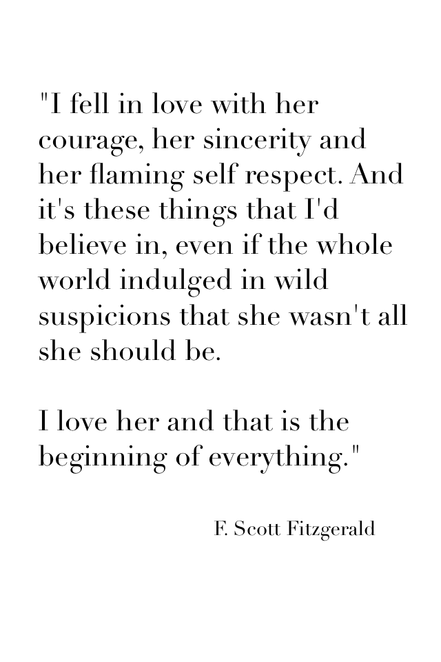 I Fell In Love With Her Courage Her Sincerity And Her Flaming Self