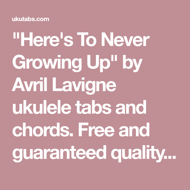 Here\'s To Never Growing Up\