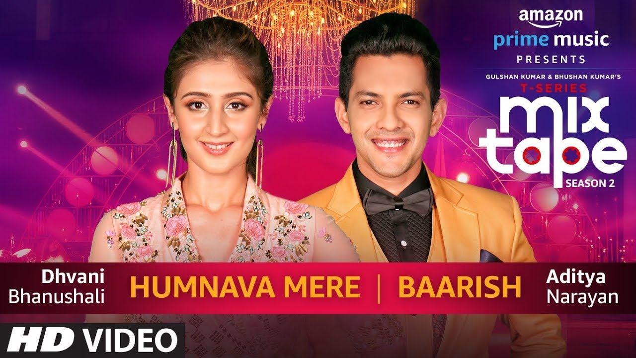 Humnava Mere/Baarish Dhvani Bhanushali & Aditya Narayan