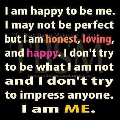 I Am Happy To Be Me Motivational Quotes And Posters Inspirational Quotes Collection Today Quotes Short Inspirational Quotes