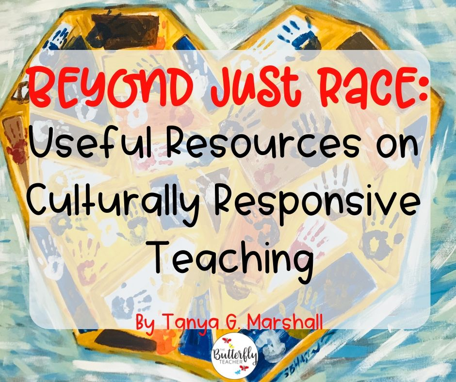 Resources On Culturally Responsive Teaching The Butterfly Teacher Teaching Culture Teaching Cultural Diversity Teaching