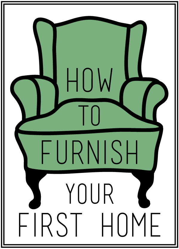 How To Furnish House With Modern Furniture: How To Furnish Your First Home. 1) Don't Try To Furnish