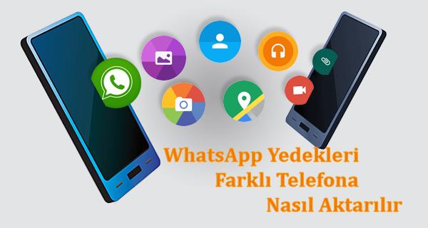 WhatsApp Yedekleri Farklı Telefona Nasıl Aktarılır   Android Destek