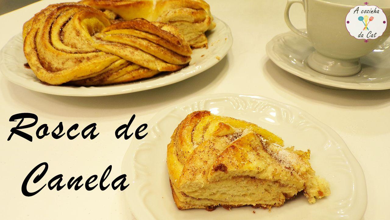 Rosca de Canela - Sabe aquela rosca com gostinho de casa da avó? Uma receita fácil e deliciosa.