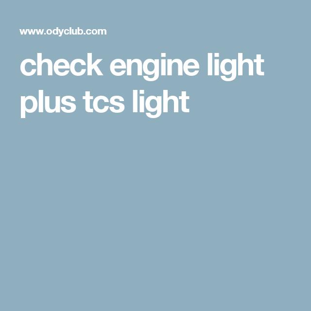 Check Engine Light Plus Tcs Car Repair Honda Odyssey Lights Engineering