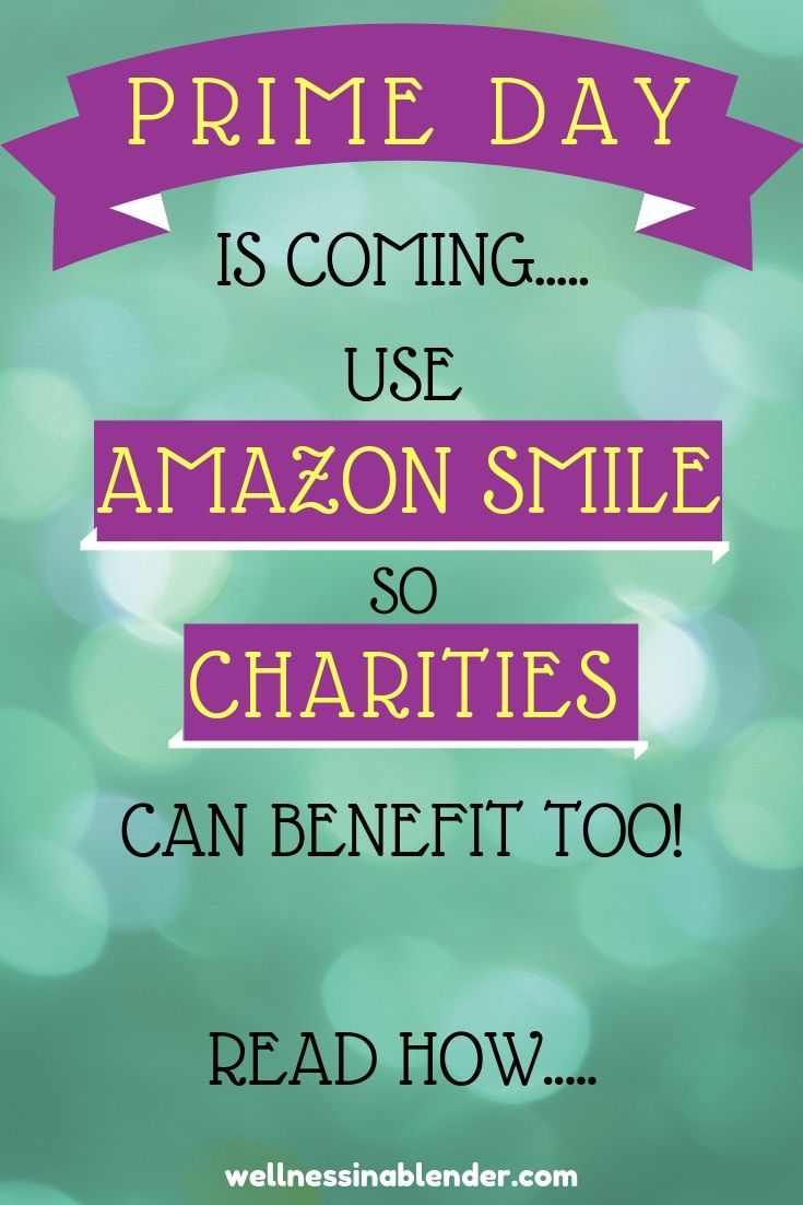 Prime day is almost here make sure you use amazon smile