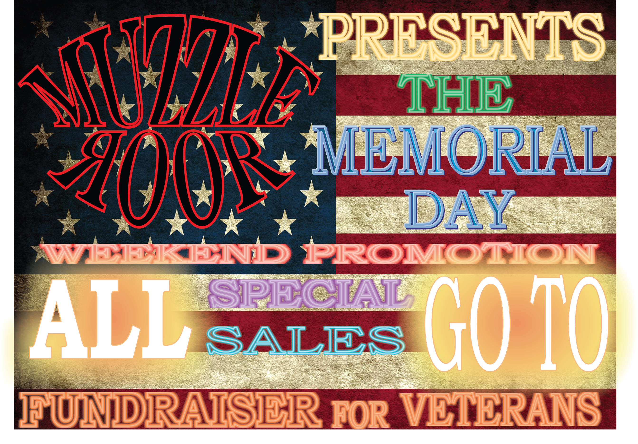 In honor of all who have served Muzzle RooR is having a ...
