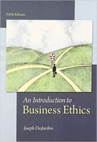 An introduction to business ethics 5th edition by joseph desjardins an introduction to business ethics 5th edition by joseph desjardins isbn 13 978 fandeluxe Gallery