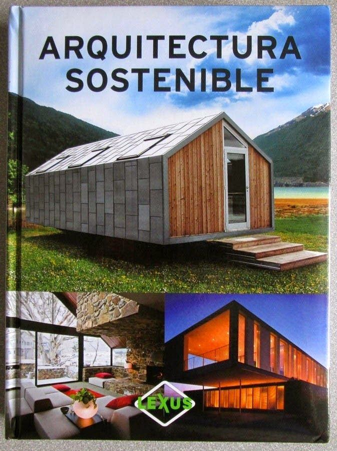Libros Arquitectura Sostenible Arquitectura Sostenible Arquitectura Sustentable Arquitectura