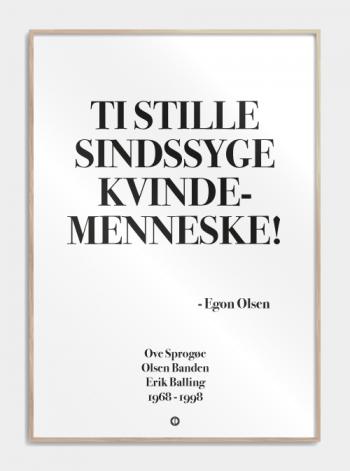 sindsyge citater Olsen banden' plakat: TI STILLE SINDSSYGE KVINDEMENNESKE! | Olsen  sindsyge citater