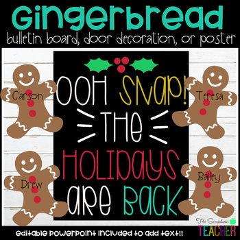 Oh Snap! Gingerbread Christmas/Holiday Bulletin Board, Door Decor, or Poster #decemberbulletinboards
