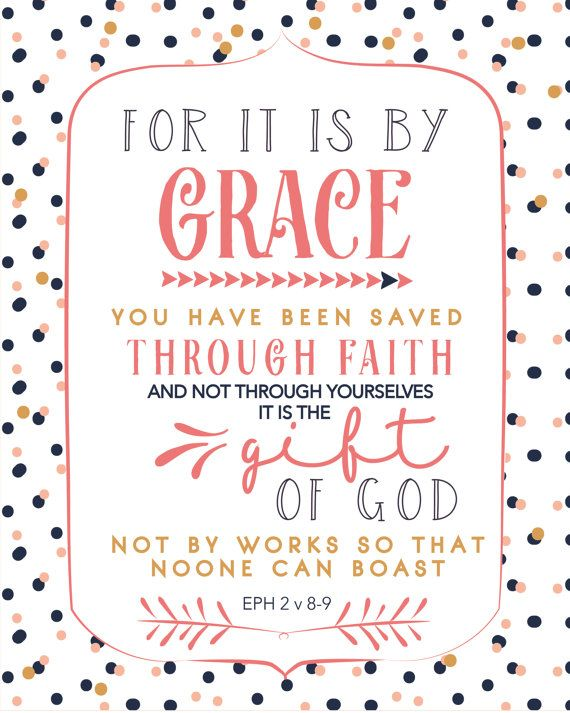 For it is by grace you have been saved through by FineDayDesign