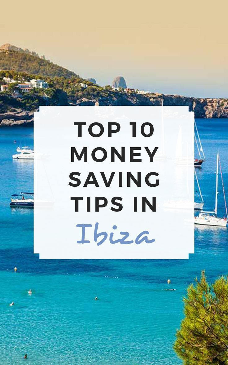 Ibiza Itinerary: Top 10 Money Saving Tips in Ibiza – Sophie's Suitcase