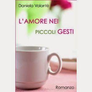 """Fantasy and  Romance: RECENSIONE: """"L'amore nei piccoli gesti """" di Daniel..."""