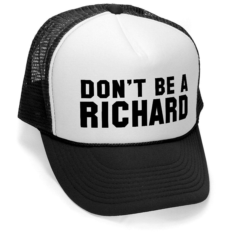 28791d643ed Don t Be a Richard - Retro Vintage Style Trucker Hat Cap - Black ...