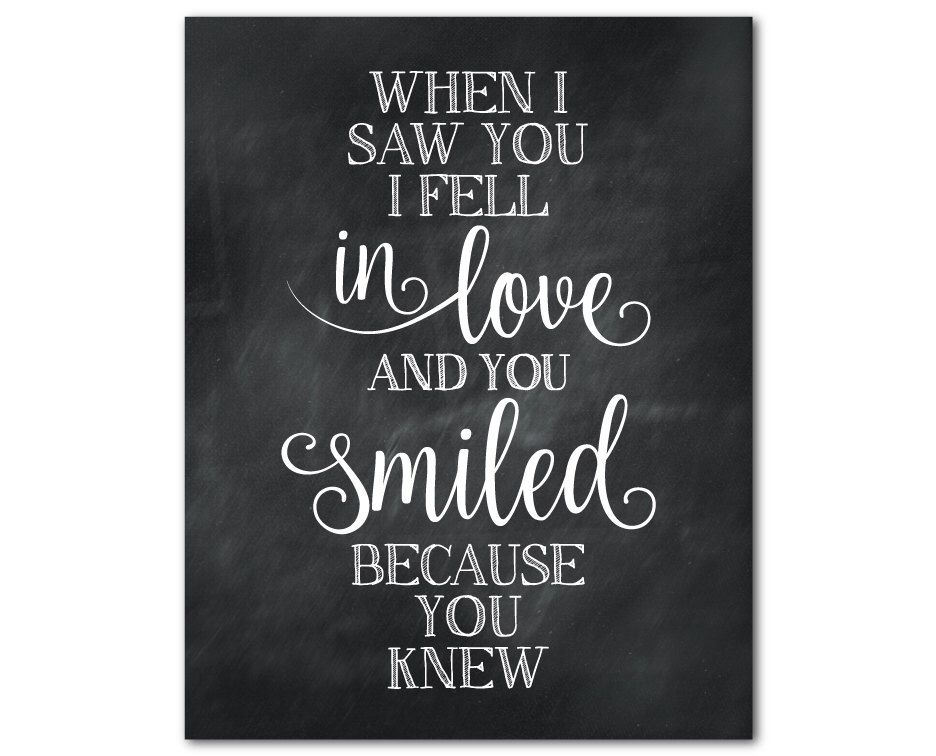 When I Saw You I Fell In Love And Then You Smiled Because You Knew