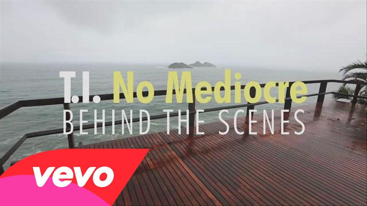 T I No Mediocre Behind The Scenes Ft Iggy Azalea Behind The Scenes Iggy Azalea Scenes