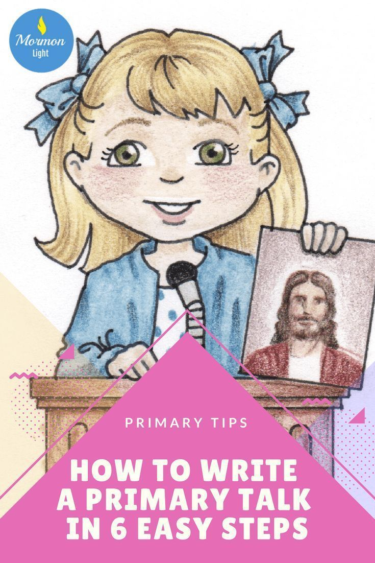How to Write an LDS Primary Talk in 6 Easy Steps | Primary talks ...
