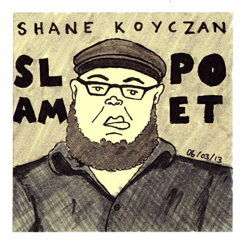 I saw a video of Shane doing a slam poem about Canada. Amazing stuff. You should check it out. http://www.shanekoyczan.com