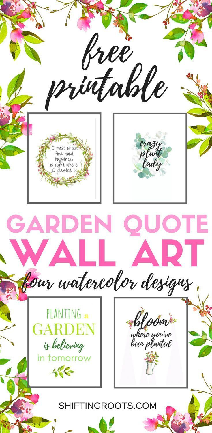 Download 4 Free Garden Themed Printables Perfect For The Home Decor Lover Crazy Plant Lady Or Gardener Garden Quotes Gardening Printables Garden Quotes Signs