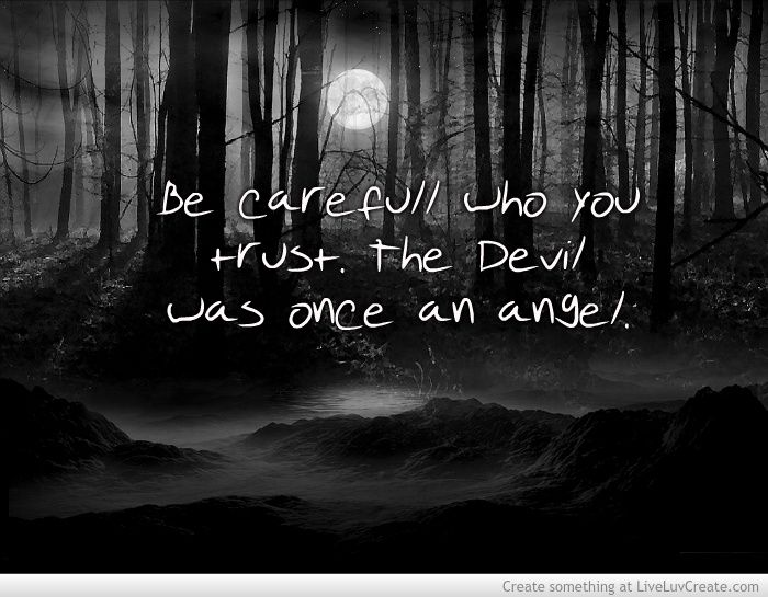 Devil And Angel Quotes: Be Careful The Devil Was Once An Angel