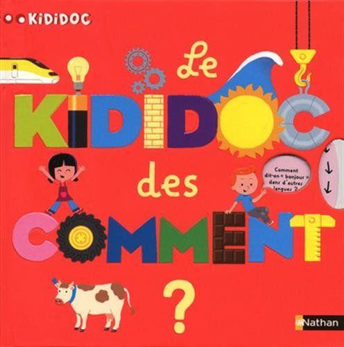 Le Kididoc Des Comment Nathan Https Www Amazon Fr Dp 2092530615 Ref Cm Sw R Pi Awdb X 2niaabbjkj96y Livre Pop Up Telechargement Livre