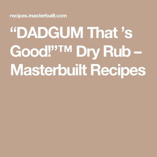 """""""DADGUM That 's Good!""""™ Dry Rub – Masterbuilt Recipes"""