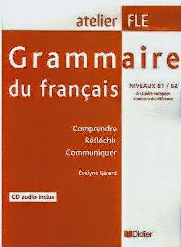 La Faculte Atelier Fle Grammaire Du Francais Niveau B1