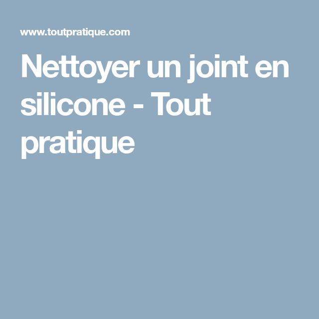 Nettoyer Un Joint Silicone Nettoyant Bijoux Tout Pratique