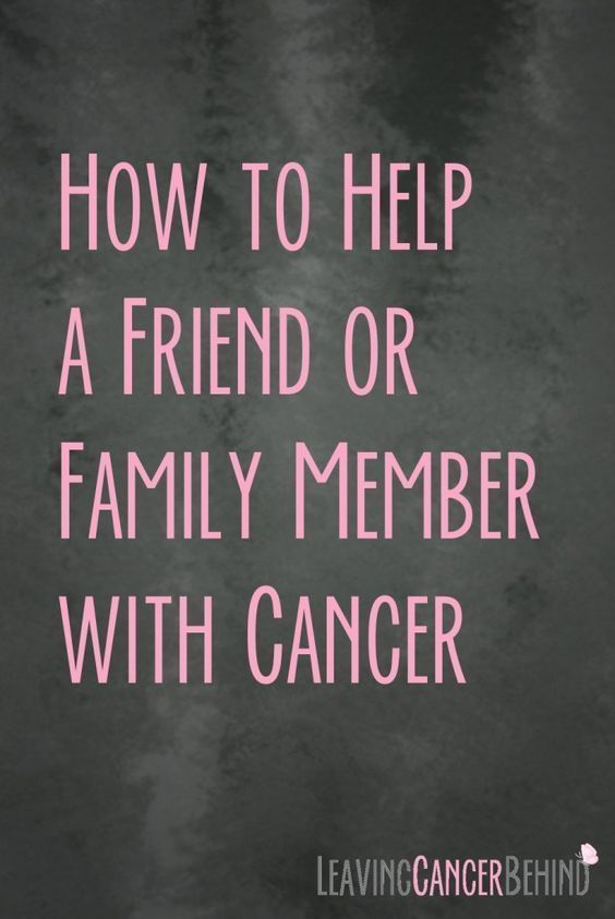 How to Help a Friend or Family Member with Cancer in 2020