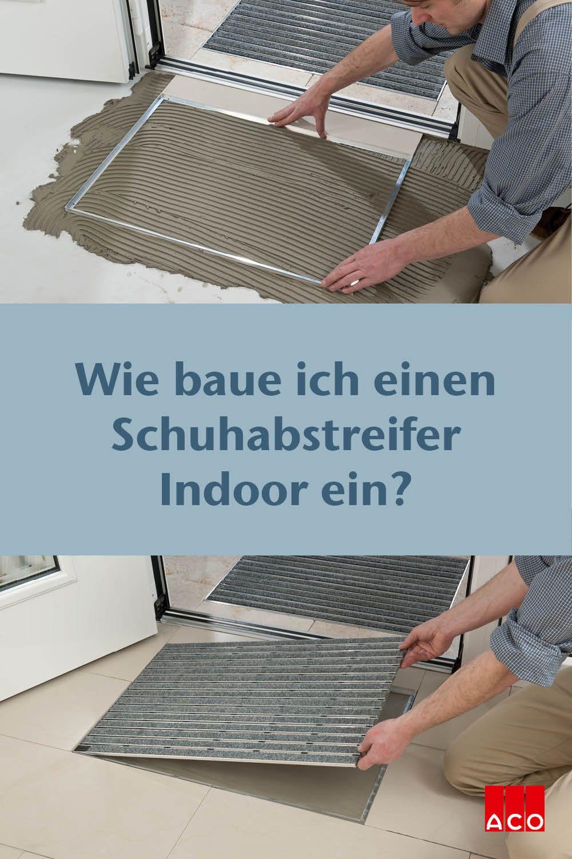 Schuhabstreifer Indoor Einbauen Installation Of An Indoor Shoe Scraper In 2020 Schuhabstreifer Haus Bodenbelag Moderne Eingangstur