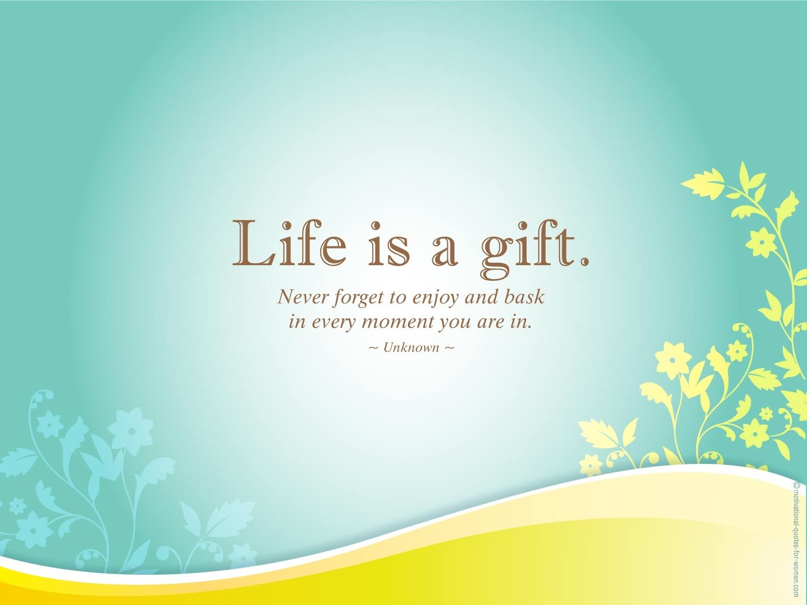 Life is a gift life quotes quotes positive quotes quote life