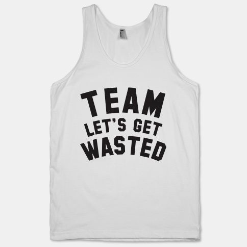 Team Lets Get Wasted Drinking Party Shirt