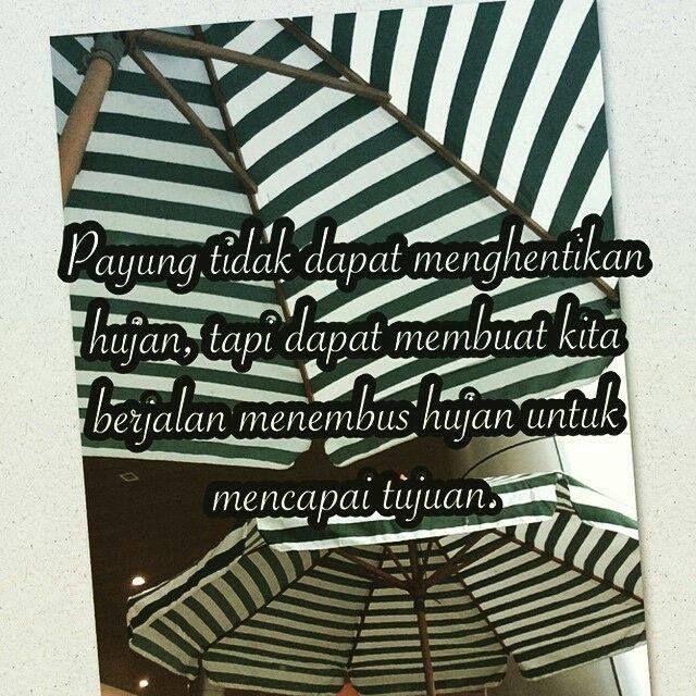 Payung Tidak Dapat Menghentikan Hujan Tapi Dapat Membuat Kita