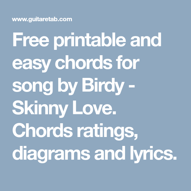 Free printable and easy chords for song by Birdy - Skinny Love ...