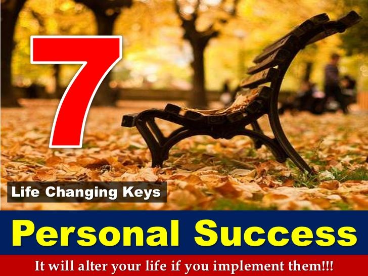 7 Life Changing Keys To Personal Success!!!