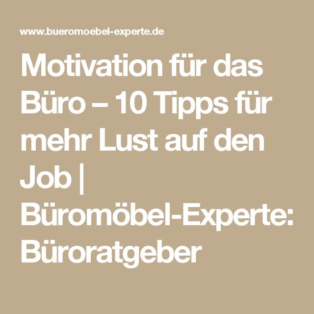 Motivation Fur Das Buro 10 Tipps Fur Mehr Lust Auf Den Job
