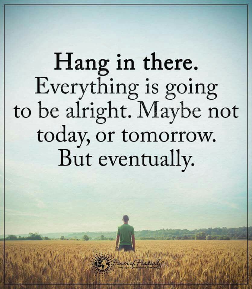 Hang In There Quotes Hang In There  My Power Words And Thoughts  Pinterest  Wisdom
