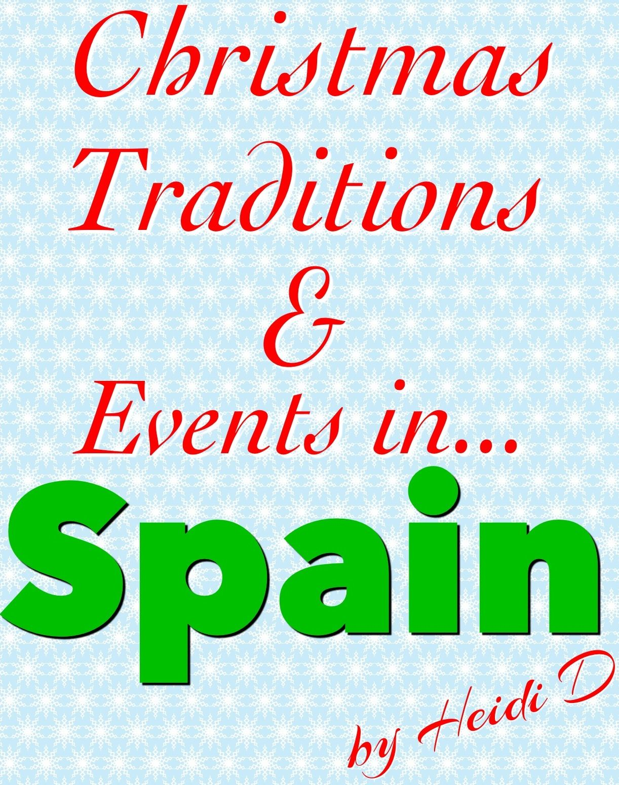 Christmas Traditions Amp Events In Spain By Heidi D