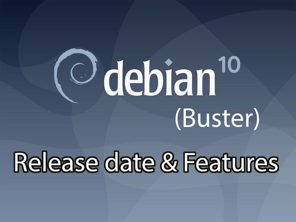 Debian 10 (Buster) Released - New Features | Tech Articles