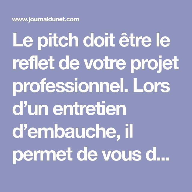Le Pitch Doit Etre Le Reflet De Votre Projet Professionnel Lors D