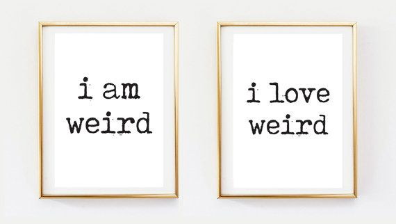 I am Weird I Love Weird Couple Art Bedroom Print by LovelyPosters