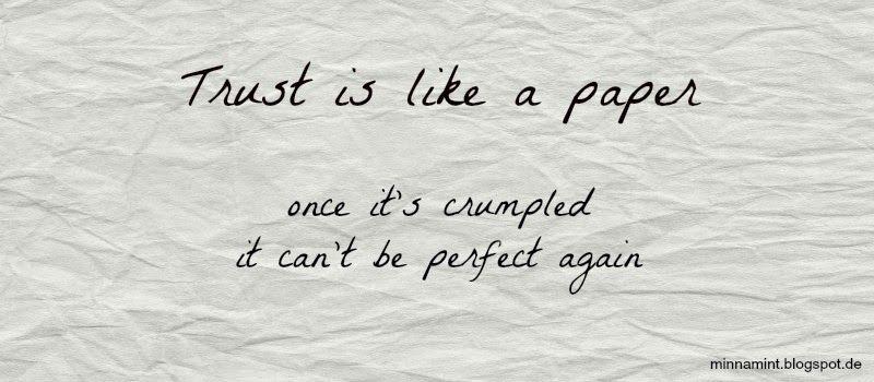 Minna Mint: Quote | Trust Is Like A Paper Minnamint.blogspot.de #