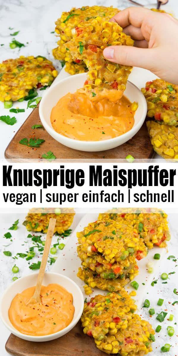 Maispuffer In 2020 Leckere Vegane Rezepte Vegane Rezepte Abendessen Rezepte