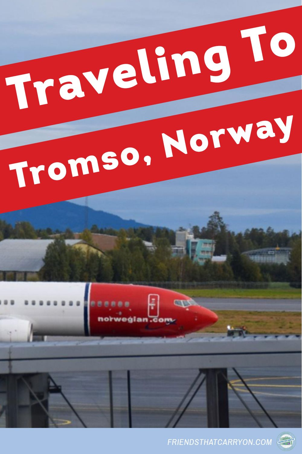 Traveling To Tromso Norway Tromso Travel Family Vacation Travel