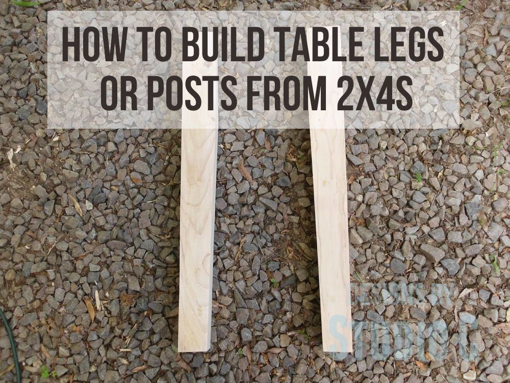 Table Legs Or Posts From 2x4s Farm Table Legs Dining Table Legs